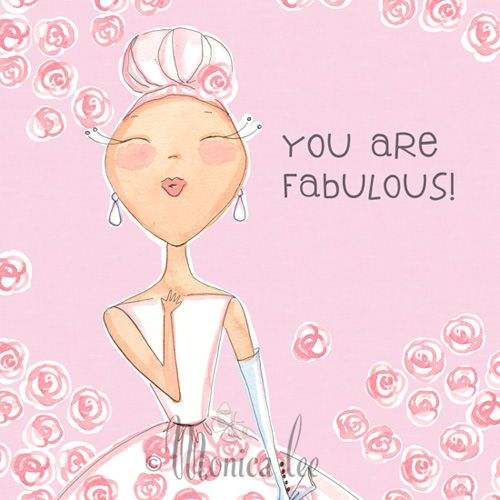 You Are Fabulous Monica Lee Quotes Pinterest Love