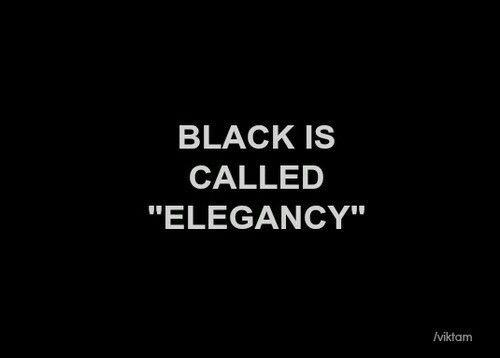 """Black Is Called """"Elegancy""""."""