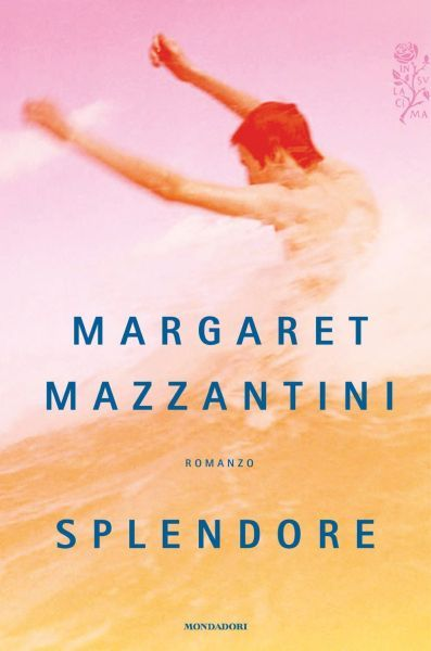 """""""Splendore"""", di Margaret Mazzantini."""