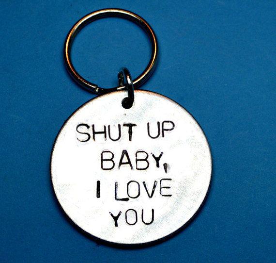 Shut up baby, I love you, Handstamped keyring, Boyfriend gift, UK, Girlfriend gift, Personalised gift, Boyfriend keyring, Husband gift, wife