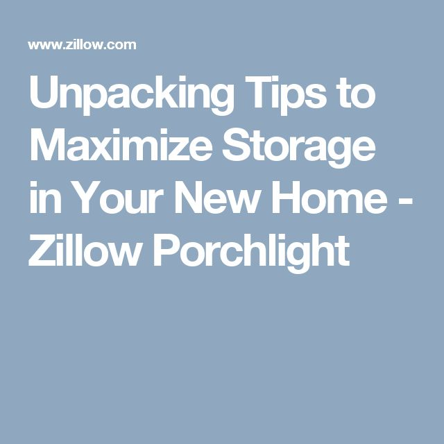 Unpacking Tips to Maximize Storage in Your New Home - Zillow Porchlight