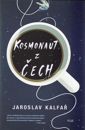 Jaroslav Kalfař: Kosmonaut z Čech