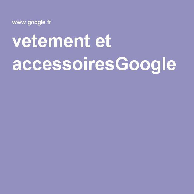 vetement et accessoiresGoogle