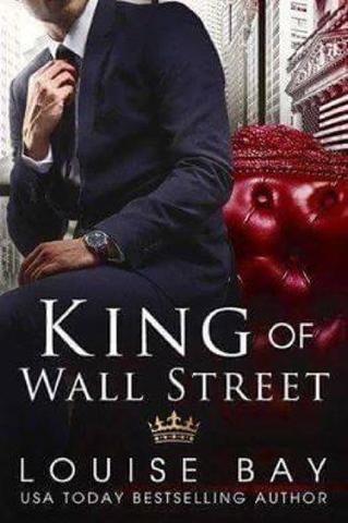 King of Wall Street (Livro Único) - Louise Bay  *O rei de Wall Street é deixado de joelhos por uma mulher absolutamente linda e ambiciosa. Meus dois mundos são separados. No trabalho, sou rei de Wall Street. Os pesos mais pesados em Manhattan vêm à mim para ganhar dinheiro. Eles fazem o que digo porque estou sempre certo. Sou astuto. Exigente. Alguns dizem implacável. Em casa, eu sou um pai solteiro tentando manter minha filha 14 anos de idade uma criança por tanto tempo quanto possível.Se…