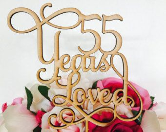 55 Years Loved Cake Topper Anniversary Cake Topper Cake Decoration Cake Decorating Wedding Anniversary Cake 55th Wedding Anniversary