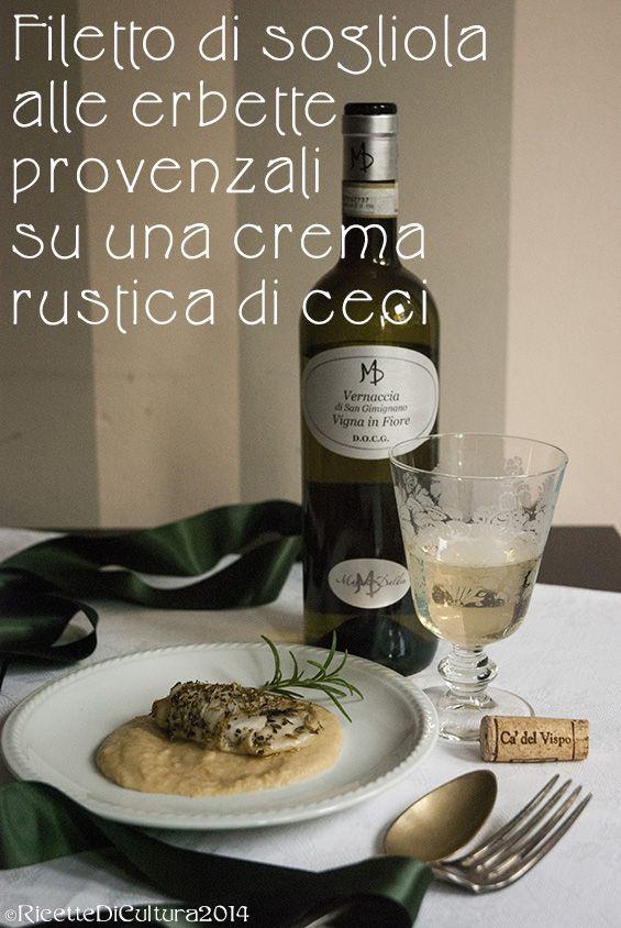 Filetto di sogliola alle erbe provenzali su crema rustica di ceci....sempre da  http://www.ricettedicultura.com/2014/11/Vernaccia-san-gimignano-sogliola-seppie-.html