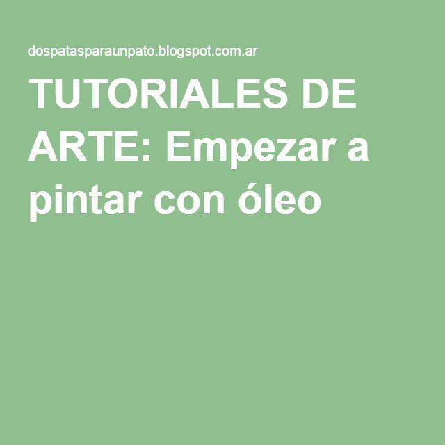 TUTORIALES DE ARTE: Empezar a pintar con óleo
