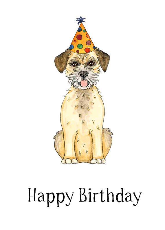 Border Terrier Happy Birthday Card Etsy Happy Birthday Dog Happy Birthday Cards Happy Birthday