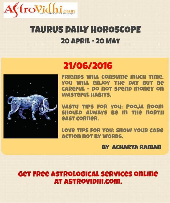 Check your Taurus Daily Horoscope (21/06/2016).Read your daily horoscope online Hindi/English at AstroVidhi.com.  #taurus #daily_horoscope
