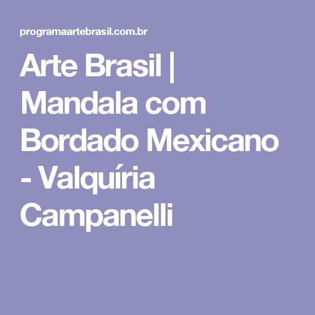 Arte Brasil | Mandala com Bordado Mexicano - Valquíria Campanelli