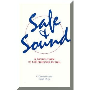 Safe & Sound: A Parent's Guide to Self-Protection for Kids by Susan Martinez.  Self-Help, Karate. www.susanmartinez11.com
