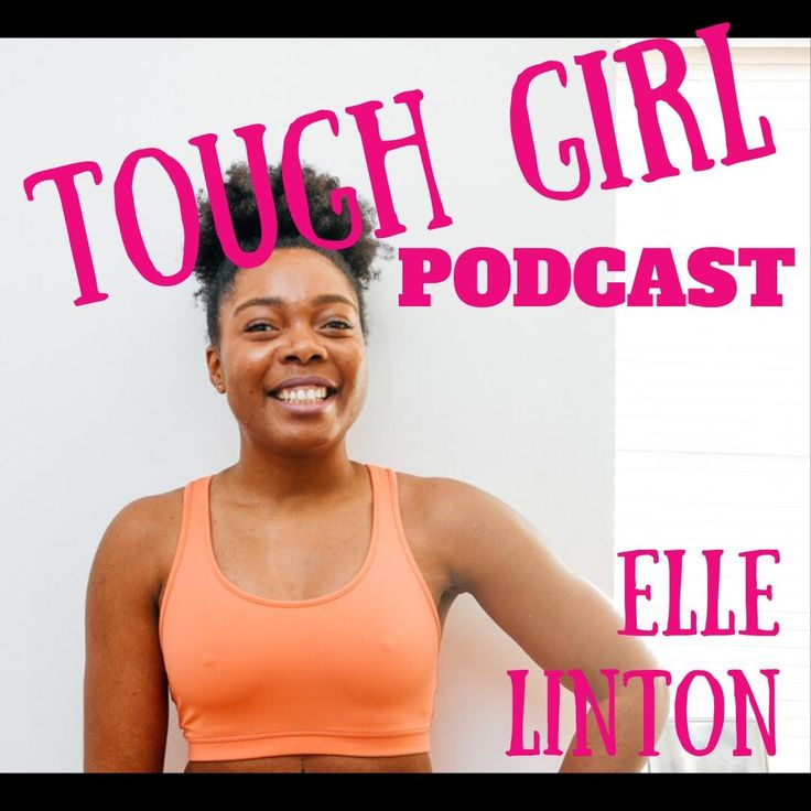 NEW TOUGH GIRL PODCAST LIVE! Elle Linton Fitness