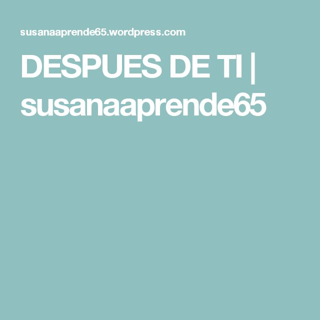 DESPUES DE TI | susanaaprende65