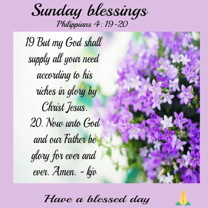Sunday Blessings J Philippians 4 19 20 Sunday Sunday Love
