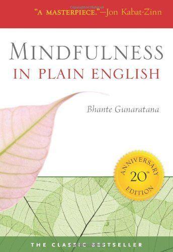 Mindfulness in Plain English: 20th Anniversary Edition by Bhante Henepola Gunaratana, a Vipassana meditation manual
