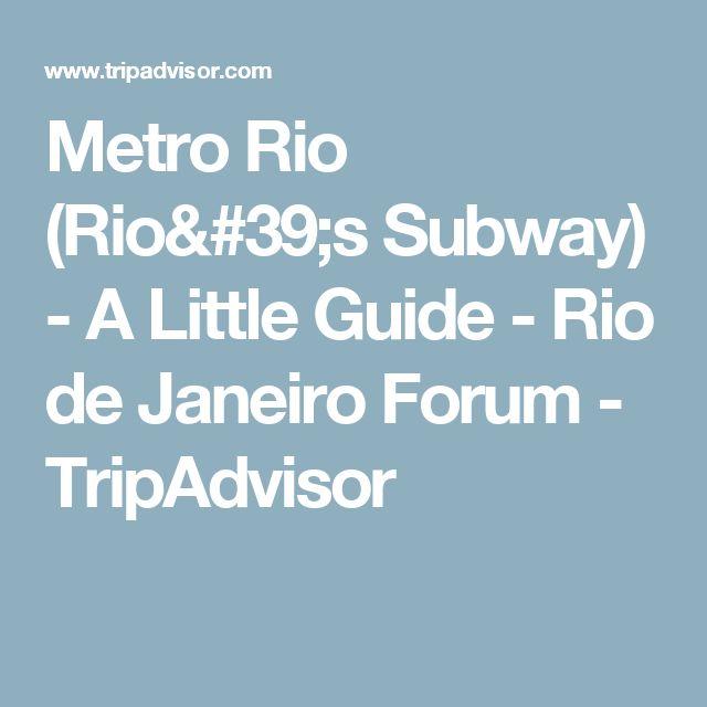 Metro Rio (Rio's Subway) - A Little Guide - Rio de Janeiro Forum - TripAdvisor