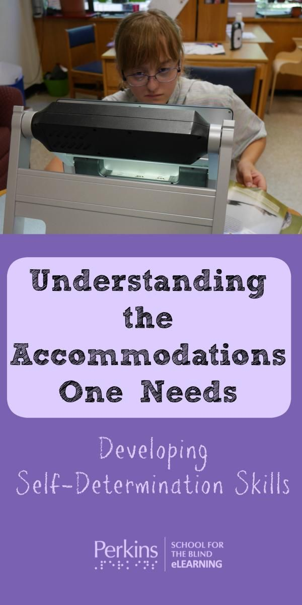 Students with visual impairments, as well as other special needs, need to understand the accommodations they need as part of the path to self-determination.