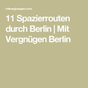 11 Spazierrouten durch Berlin | Mit Vergnügen Berlin