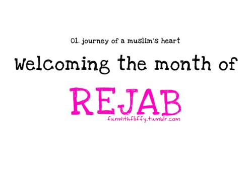 """ISLAMIC Quote: """"Welcoming the Month of REJAB""""   _____________________________ Reposted by Dr. Veronica Lee, DNP (Depew/Buffalo, NY, US)"""