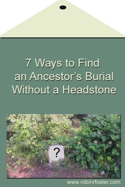 7 Ways to Find an Ancestor's Burial Without a Headstone: http://www.robinrfoster.com/#!7-Ways-to-Find-an-Ancestors-Burial-Without-a-Headstone/coun/5B862C94-744A-405B-962C-E90B126908CC