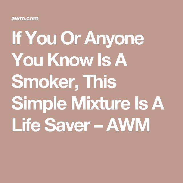 If You Or Anyone You Know Is A Smoker, This Simple Mixture Is A Life Saver – AWM