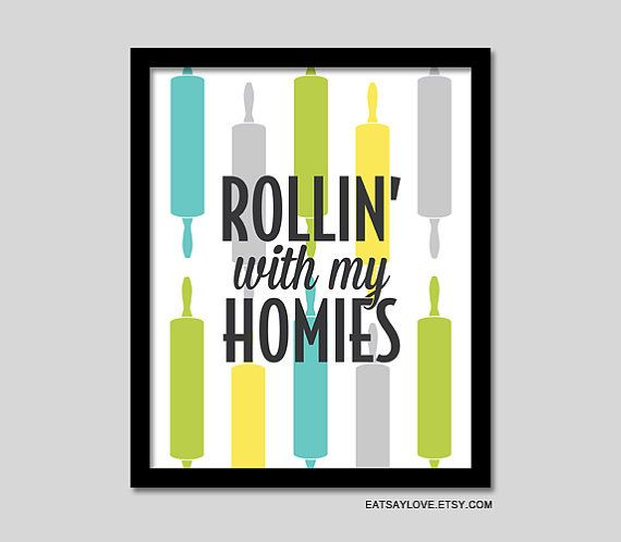 Rolling pin art - Rollin' with my homies rap lyrics,funny baking art, funny kitchen print,8x10 kitchen print, rap print, coolio lyrics art