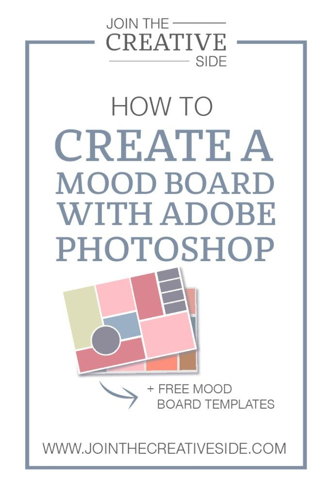 Join the Creative Side | How to create a mood board with Adobe Photoshop [+ FREE mood board templates] Learn how to create a professional mood board in Adobe Photoshop. This post also includes 2 mood board templates. Make sure to get them!