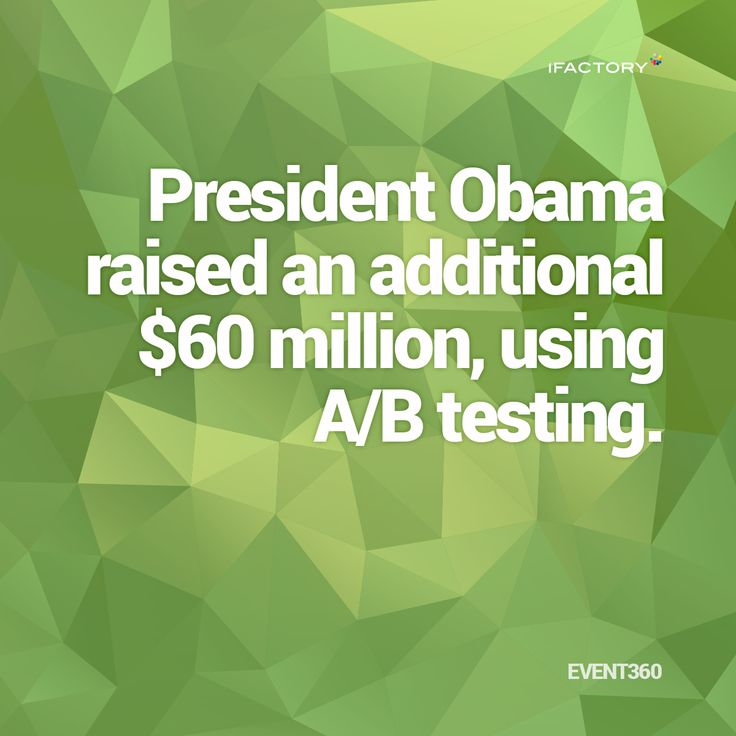 President Obama raised an additional $60 million, using A/B Testing #ifactory #landingpages #marketing #digitalmarketing