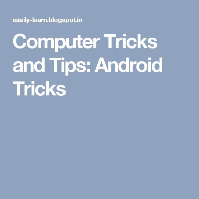 Computer Tricks and Tips: Android Tricks