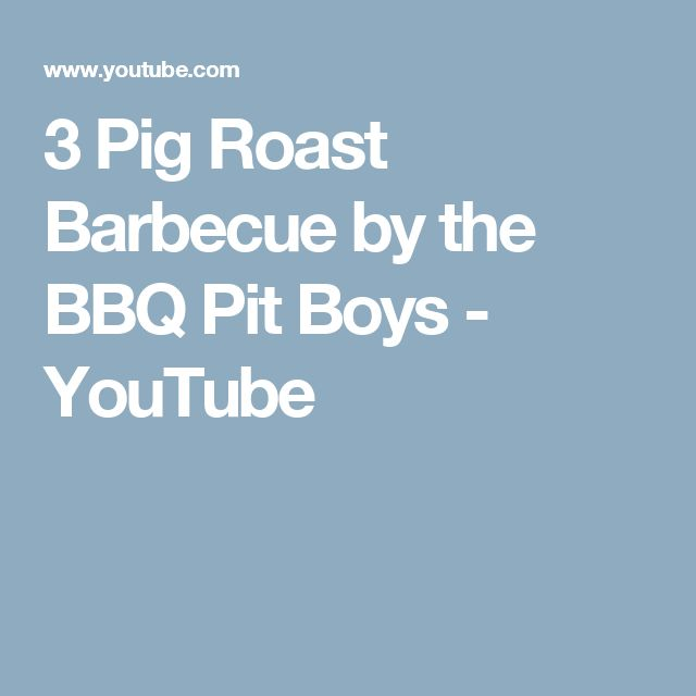3 Pig Roast Barbecue by the BBQ Pit Boys - YouTube