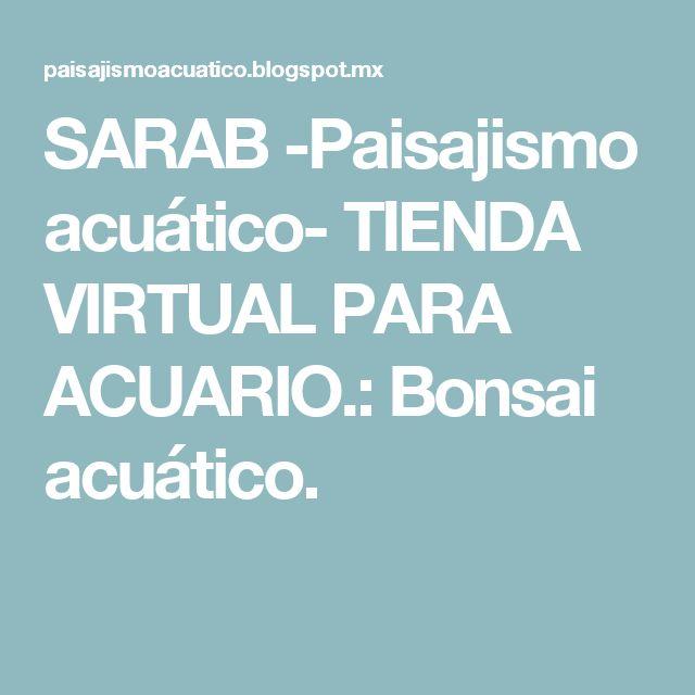 SARAB -Paisajismo acuático- TIENDA VIRTUAL PARA ACUARIO.: Bonsai acuático.
