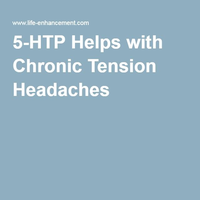 5-HTP Helps with Chronic Tension Headaches
