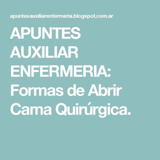 APUNTES AUXILIAR ENFERMERIA: Formas de Abrir Cama Quirúrgica.