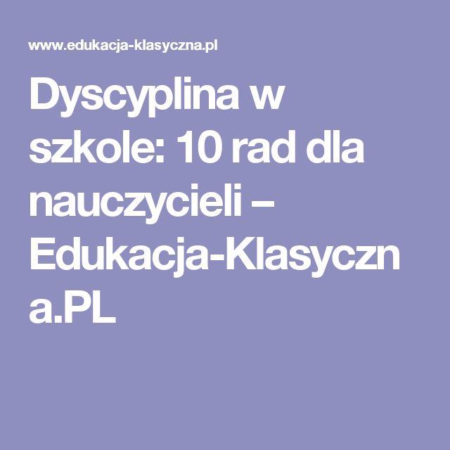 Dyscyplina w szkole: 10 rad dla nauczycieli – Edukacja-Klasyczna.PL