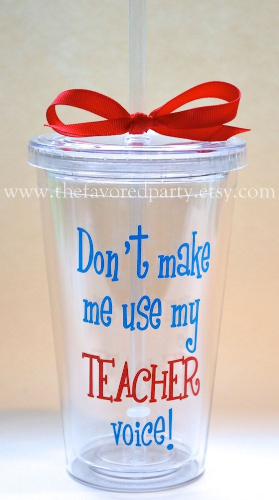Teacher Appreciation - Don't Make Me Use My TEACHER Voice Acrylic by TheFavoredParty, $15.00 ~Etsy