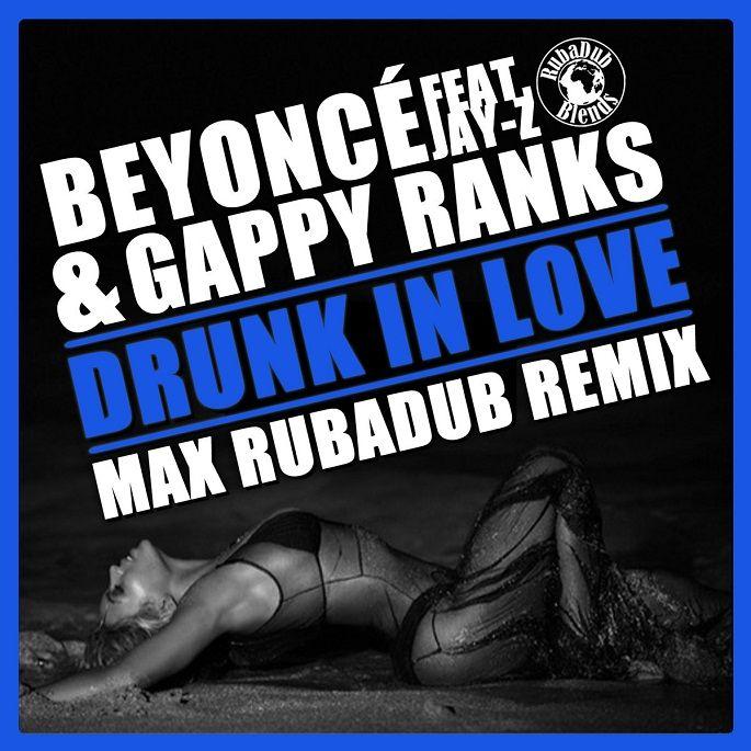 Beyoncé, Jay-Z and Gappy Ranks - Drunk in Love Remixes   #Beyonce #Beyoncé #DrunkInLove #DrunkinLoveRemix #GappyRanks #GappyRanks #Jay-Z #Jay-Z #maxrubadub #Remix