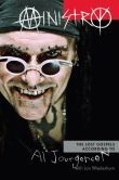 Ministry: The Lost Gospels According to Al Jourgensen- On the reading list.  I love to listen to Ministry. AJ is a very interesting guy.  Curious to see what he has to say.