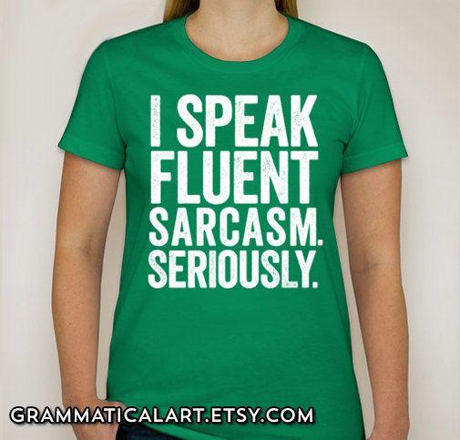 I Speak Fluent Sarcasm Shirt Women's Geek Shirt Nerdy T-Shirt Science Geekery Geeky Funny Dorky Shirt Gifts for Teachers Typography Tshirt