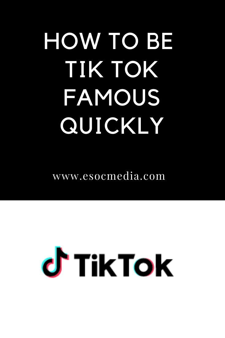 How To Get Tik Tok Famous Quickly In 2020 Esocmedia In 2020 How To Get Followers How To Get Famous All Social Media Apps