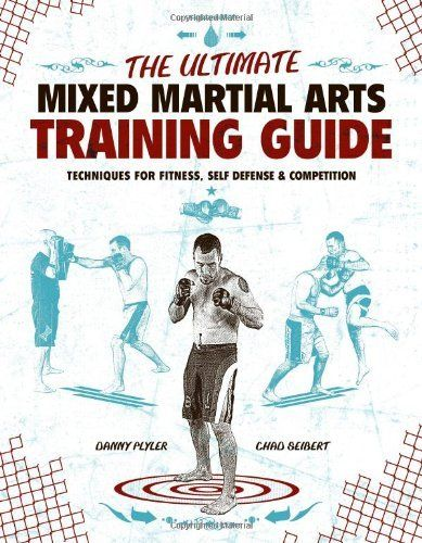 The Ultimate Mixed Martial Arts Training Guide: Techniques for Fitness, Self Defense, and Competition by Danny Plyler. $14.59. Publication: October 29, 2009. Author: Danny Plyler. Publisher: Betterway Books; 1 edition (October 29, 2009)