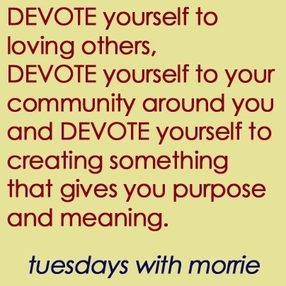 20 best images about Tuesdays with Morrie Quotes on Pinterest