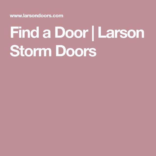 Find a Door | Larson Storm Doors