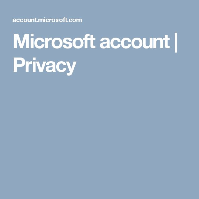 Microsoft account | Privacy
