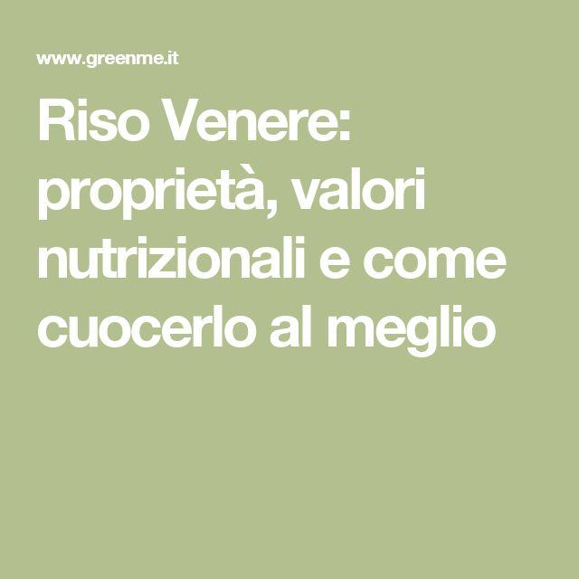 Riso Venere: proprietà, valori nutrizionali e come cuocerlo al meglio