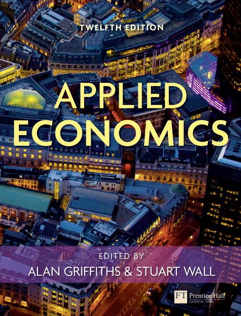 Applied economics / edited by Alan Griffiths & Stuart Wall