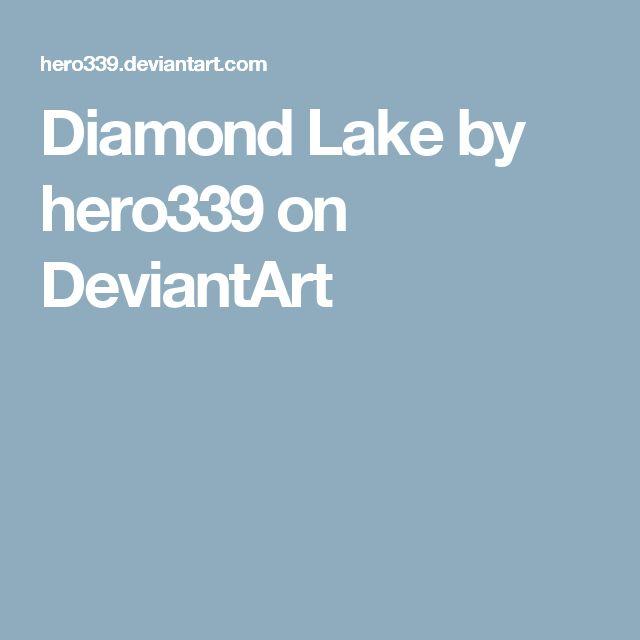 Diamond Lake by hero339 on DeviantArt