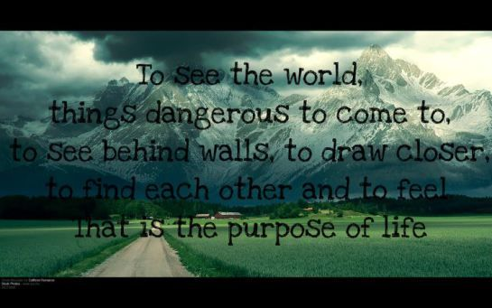 Life Motto Walter Mitty, The Secret Life of Walter Mitty, Rego's Life, Quote Wednesdays, To see the world things dangerous to come to to see...