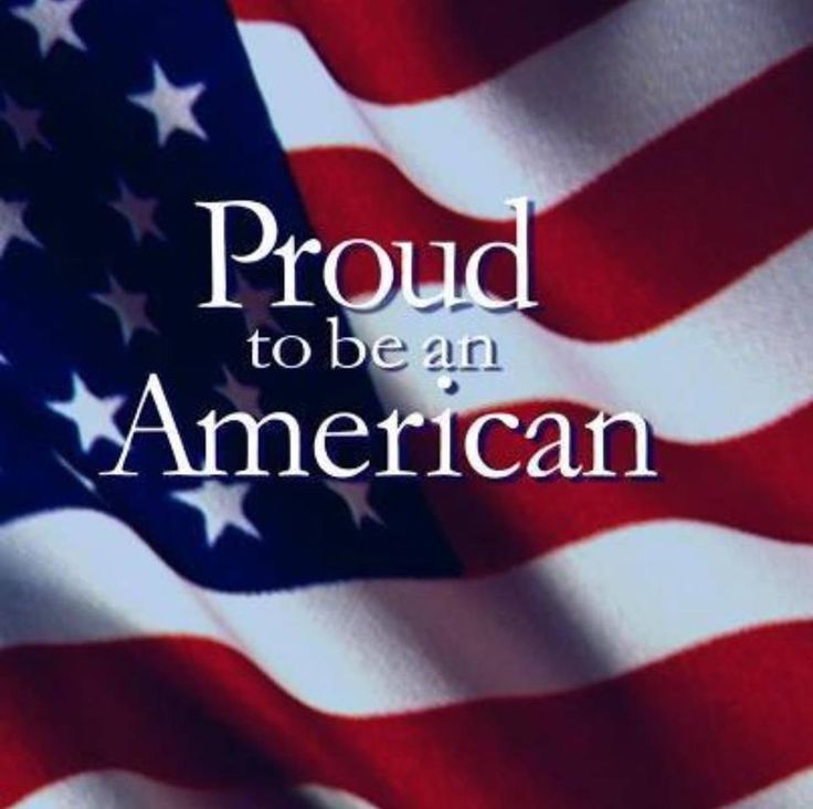 Proud to be an American!!!  I am so glad to be American.  Regardless of where you come from we all have changes to make.  We do too!  But it is much better than others I want to help!I am a Cuban-American so I am so blessed to be here!!