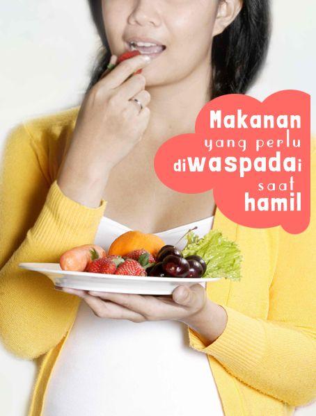 Makanan yang perlu diwaspadai saat hamil :: What to eat when pregnant :: Safety food for pregnancy