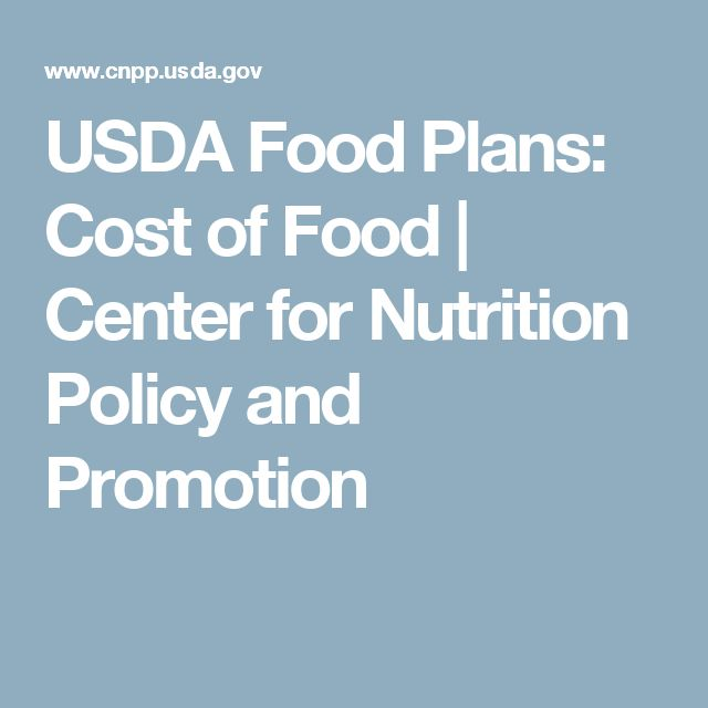 Usda Food Plans Cost Of Food Center For Nutrition Policy And